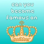 Can You Become Famous On Twitter?