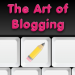 The Art of Blogging Series