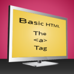 Basic HTML: The A Tag