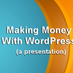 Podcast Presentation: Making Money With WordPress