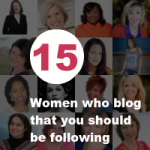 15 Women Who Blog That You Should Be Following in 2015