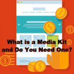 What is a Media Kit, and Do You Need One?