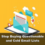 Stop Buying Questionable and Cold Email Lists