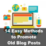 14 Easy Methods to Promote Old Blog Posts