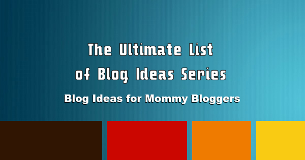 blog-ideas-for-mommy-bloggers-600x315