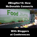 #BlogHer16: How McDonalds Connects With Bloggers at Conferences