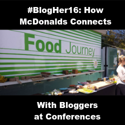 blogher16-howmcdonaldsconnectswithbloggers-250x250