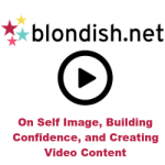 [Video] On Self Image, Building Confidence, and Creating Video Content