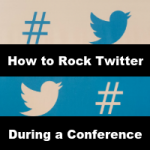 How to Rock Twitter During a Conference