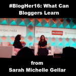 #BlogHer16: What Can Bloggers Learn from Sarah Michelle Gellar