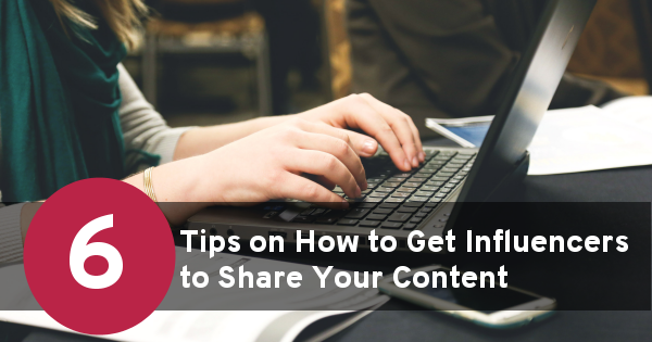 6-tips-on-how-to-get-influencers-to-share-your-content