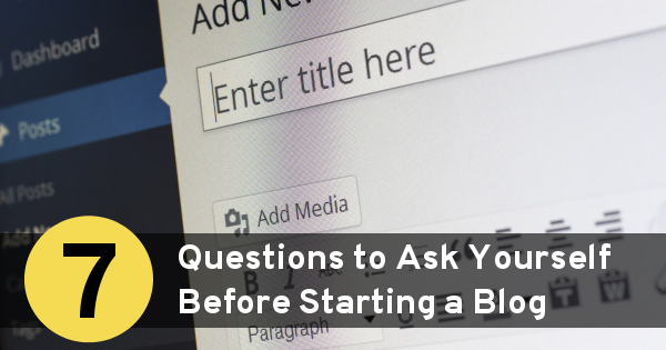 7-questions-to-ask-yourself-before-starting-a-blog
