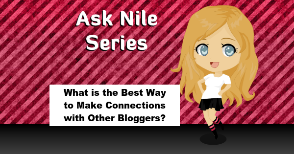 ask-nile-series-bestwaytomakeconnectionswithotherbloggers-600x315