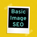 Basic SEO Tips for Images
