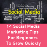14 Social Media Marketing Tips For Beginners To Grow Quickly